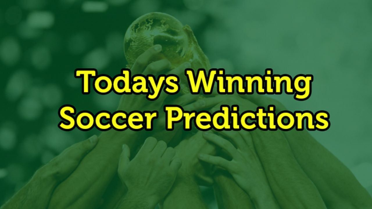 Today's Soccer Match Prediction - Confirmbets - Football